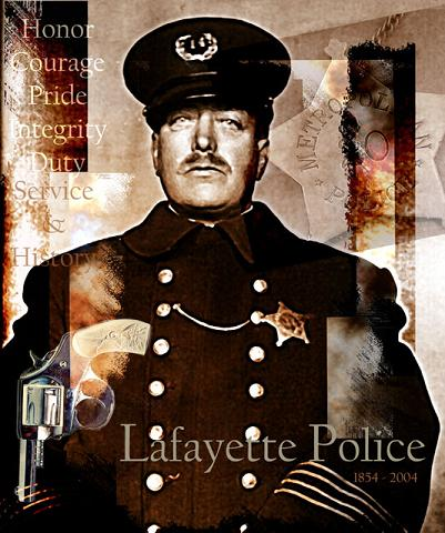 Lafayette Police 1854-2004 Honor, Courage, Pride, Integrity, Duty, Service, and History
