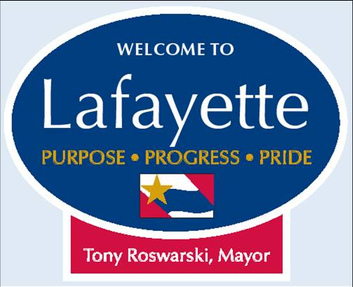 Welcome to Lafayette - Purpose, Progress, Pride - Tony Roswarski, Mayor