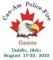 Can-Am Police-Fire Games Dublin, Ohio August 15-22, 2010